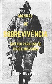 Manual de Sobrevivencia - Traduzido: Editado para uso de civis e militares