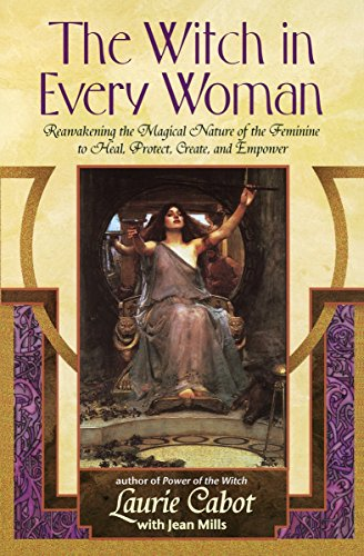 - The Witch in Every Woman: Reawakening the Magical Nature of the Feminine to Heal, Protect, Create, and Empower