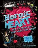 Heroic Heart, Anna Claybourne, 1609924509