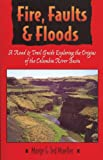 Fire, Faults and Floods, Marge Mueller and Ted Mueller, 0893012068