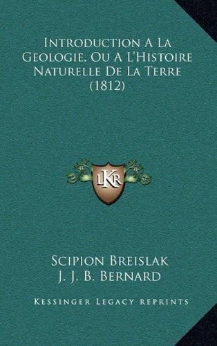 Download Introduction A La Geologie, Ou A L'Histoire Naturelle De La Terre (1812) (French Edition) ebook