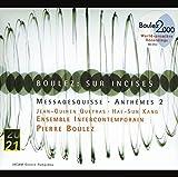 Boulez: Sur Incises / Messagesquisse / Anthemes 2