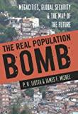 The Real Population Bomb, P. H. Liotta and James F. Miskel, 1597975516
