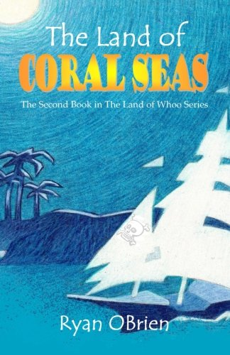 Download The Land of Coral Seas: The Second Book in The Land of Whoo Series (Volume 2) pdf epub