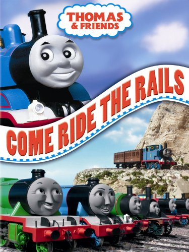 - Thomas & Friends: Come Ride The Rails