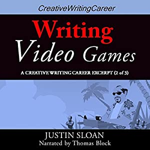 Writing Video Games: Creative Writing Career Excerpts, Book 2