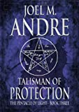 The Pentacle of Light Series: Talisman of Protection