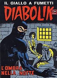 DIABOLIK (35): L'ombra della notte