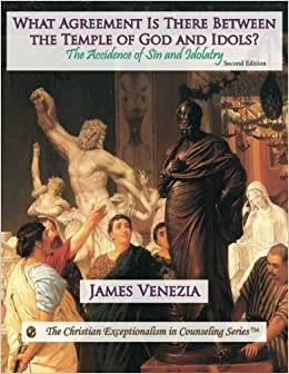 What agreement is there between the temple of god and idols the what agreement is there between the temple of god and idols the accidence of sin and idolatry james venezia 9780996118149 amazon books platinumwayz