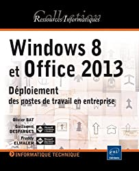 Windows 8 et Office 2013 : Déploiement des postes de travail en entreprise