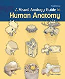 A Visual Analogy Guide to Human Anatomy, Krieger, Paul A., 1617310646