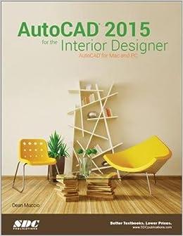 AutoCAD 2015 For The Interior Designer Amazoncouk Dean Muccio 9781585038633 Books