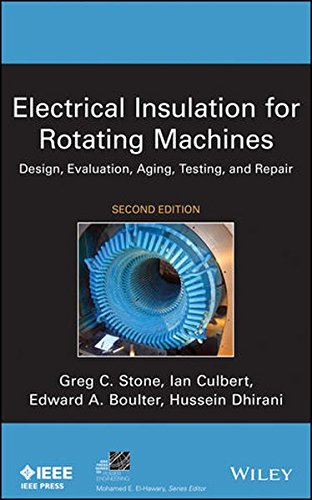Electrical Insulation for Rotating Machines: Design, Evaluation, Aging, Testing, and Repair (IEEE Press Series on Power Engineering) by Wiley-IEEE Press