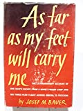 img - for As Far As My Feet Will Carry Me: The extraordinary account of one man's esc ape from a soviet prison camp... book / textbook / text book