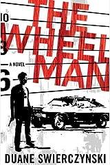 The Wheelman: A Novel Kindle Edition