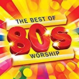 The Best of 80s Worship