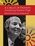 A Circle of Friends, Katherine, editor Kirkpatrick, 0557227887