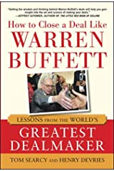 How to Close a Deal Like Warren Buffett: Lessons from the World's Greatest Dealmaker Hardcover