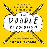 The Doodle Revolution. Unlock The Power To Think D