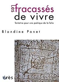Les fracassés de vivre par Blandine Ponet