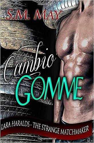 Cambio Gomme: Volume 1 (Lara Haralds - The Strange Matchmaker)