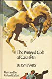 The Winged Colt of Casa Mia, Betsy Byars, 0670773182