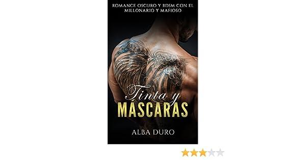 Tinta y Máscaras: Romance Oscuro y BDSM con el Millonario y Mafioso (Novela Romántica y Erótica nº 1) eBook: Laura Lago: Amazon.es: Tienda Kindle