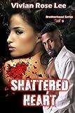 Shattered Heart (Brotherhood Series) (Volume 5)