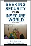 Seeking Security in an Insecure World, Dan Caldwell, Robert E. Williams Jr., 144220804X