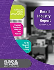 The 2014 MSA Retail Industry Report provides benchmarks, gives insight, and enables you to make smart business decisions to maximize sales in your museum store. The report includes over 200 tables, including comparisons by geography, size, gr...