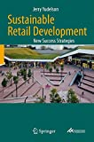 Sustainable Retail Development: New Success Strategies