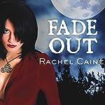 Fade Out: Morganville Vampires, Book 7   Rachel Caine