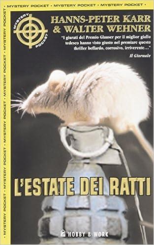 Hanns-Peter Karr,  Walter Wehner - L'estate dei ratti (2005)
