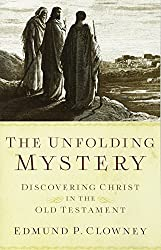 The Unfolding Mystery, Second Edition: Discovering Christ in the Old Testament