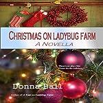 Christmas on Ladybug Farm: A Novella | Donna Ball