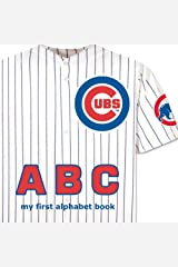 Chicago Cubs ABC (My First Alphabet Book) Board book