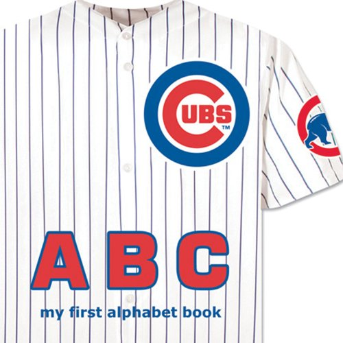 Chicago Cubs ABC (My First Alphabet Book) by Brand: Michaelson Entertainment