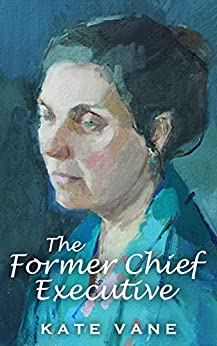 Download for free The Former Chief Executive