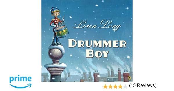 Drummer Boy: Loren Long: 9780142423417: Amazon.com: Books