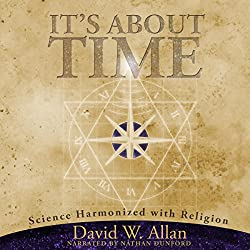 It's About Time: Science Harmonized with Religion