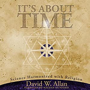 It's About Time: Science Harmonized with Religion Audiobook