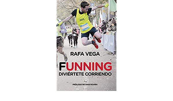 Amazon.com: Funning. Diviértete corriendo (Deportes (corner)) (Spanish Edition) eBook: Rafa Vega: Kindle Store