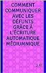 Comment communiquer avec les défunts grâce à l'écriture automatique médiumnique par C