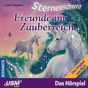 Freunde im Zauberreich (Sternenschweif 6) Hörspiel