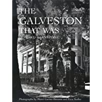Image for The Galveston That Was (Sara and John Lindsey Series in the Arts and Humanities)