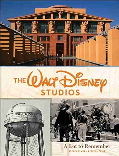 The Walt Disney Studios: A Lot to Remember (Disney Editions Deluxe) by Rebecca Cline (2016-09-14)