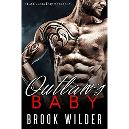 Outlaw's Baby: A Dark Bad Boy Baby Romance