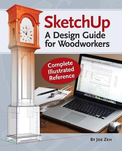 SketchUp - A Design Guide for Woodworkers: Complete Illustrated Reference by Popular Woodworking (Image #3)