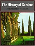 img - for By Christopher Thacker - The History of Gardens (1985-11-06) [Paperback] book / textbook / text book