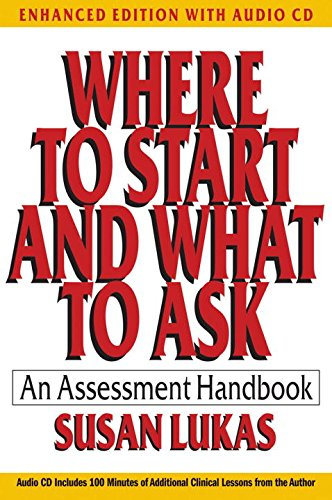 Where to Start and What to Ask: An Assessment Handbook (Enhanced Edition with Audio CD)  (Norton Series on Interpersonal Neurobiology) Assessment Cd
